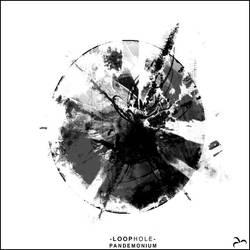 -Loophole- Pandemonium by the-joker