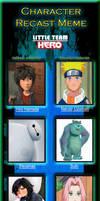 Character Recast Meme - Little Team Hero by KaumiThomason
