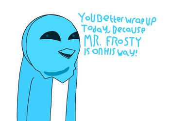 Mr. Frosty by CutieTheIPadArtist