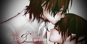 A Kiss For a Goodbye by Kannabi888