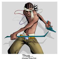 Choose thug life by home-ice