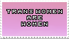 [STAMPS] Trans Women are Women. by creationcomplex