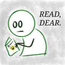 Read, Dear. by BillyJoeWasHere