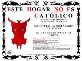 Este Hogar NO es Catolico by Obertura