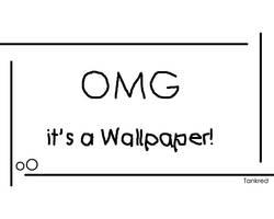 OMG it's a Wallpaper by Tankred