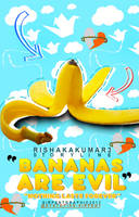 Bananas are evil by Dystopian-Sirpent