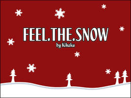 Feel_The_Snow by BrokenWindmill