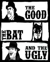 The Good, the Bat and the Ugly by StevenEly