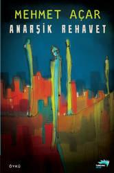 Anarsik Rehavet MEHMET ACAR by ataysoy