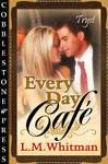 Every Day Cafe by cobblestonepress
