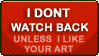 I Dont Watch Back STAMP by Puff-Dahh