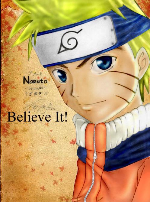 Uzumaki Naruto Believe It By Chibim