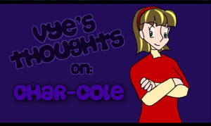 Vye's Thoughts: Char-Cole by Vye-Brante
