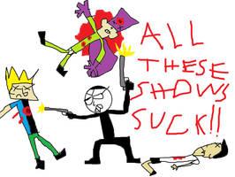 Dumb Shows DIE by mippytrippy