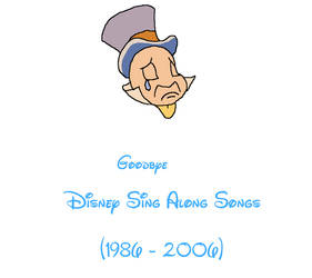 Good bye Disney Sing Along Songs by brazilianferalcat