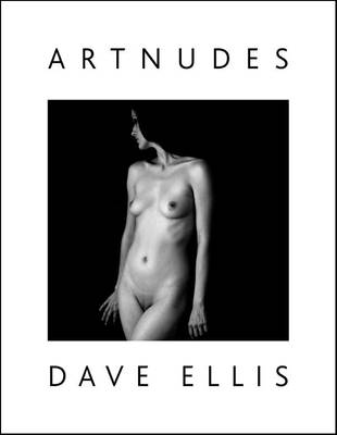 DAVE ELLIS ARTNUDES - Book Cover by DavidCraigEllis