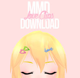 [MMD] Love Clips DL by cutiebxt