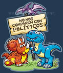 Dinosaurs are not politicians by marimoreno
