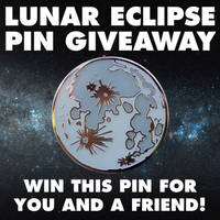 Lunar Eclipse Pin Instagram Giveaway! by Hawkstone