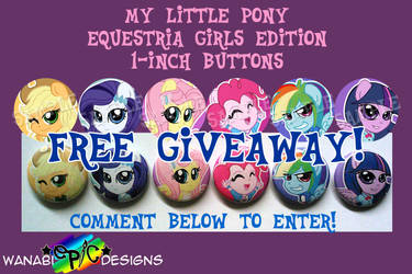 MLP Equestria Girl Buttons FREE GIVAWAY 2 CLOSED by wanabiEPICdesigns