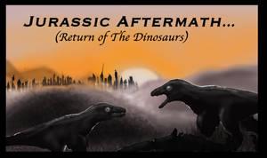 JURASSIC AFTERMATH (Return of The Dinosaurs) by Taliesaurus