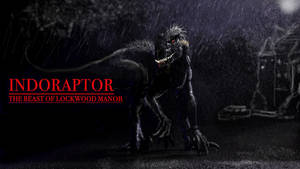 INDORAPTOR-THE BEAST OF LOCKWOOD MANOR by Taliesaurus