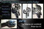 Werewolf jumping tattoo acrylic badge by J-C