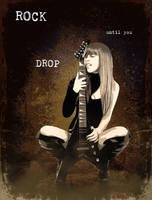 Rock until you Drop by crilleb50