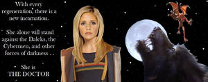 Buffy Ann Summers is the Doctor [Doctor Who/Buffy] by DoctorWhoOne