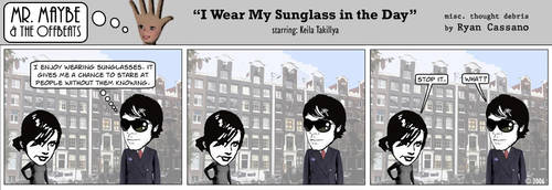 I Wear My Sunglasses at Day by mrmaybe