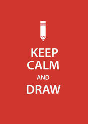 KEEP CALM AND DRAW by melivillosa