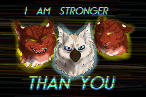 Stronger Than You by TheWrathofEnvy