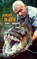 Jeremy Wade - River Monsters by imranabduljabar