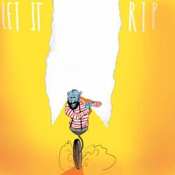 Let It Rip by ReubenSanntos