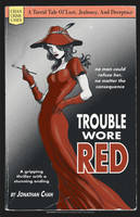 Trouble Wore Red by jtchan