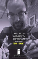 EXPERIENCE CREATIVITY: Tim Seeley by jtchan