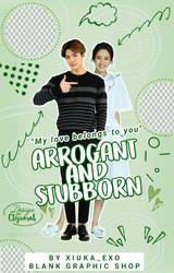 Arrogant  Stubborn by cteysarah