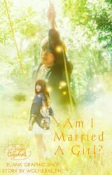 Am i married a girl? by cteysarah