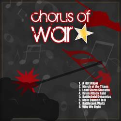 Chorus of War... Revisited by cmdrkettch