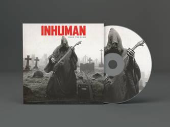 Inhuman Wake The Dead by BenjaminHaley