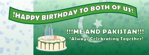 MY COUNTRY 'S AND MINE'S BIRTHDAY BANNER by MurtazaRizvi86