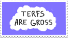 Terfs Are Gross by Gay-Mage-Of-Space