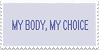 My Body My Choice by Gay-Mage-Of-Space