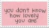You're Lovely Stamp by Gay-Mage-Of-Space