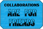 For Friends Collaborations Badge by LevelInfinitum