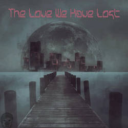 The Love We Have Lost CD Cover by HisWeskerness