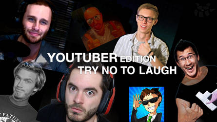 Try Not To Laugh: YouTuber Edition Thumbnail by Ag3ntAn0nym0us