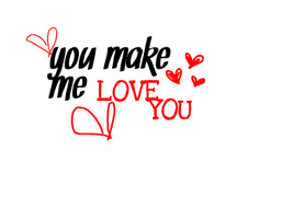 PNG You Make Me Love You by AmazingObsession