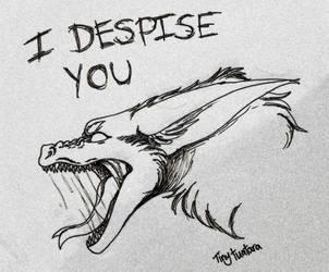I despise you by Tiny-tuatara