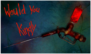 Would You Kindly by Ryxner